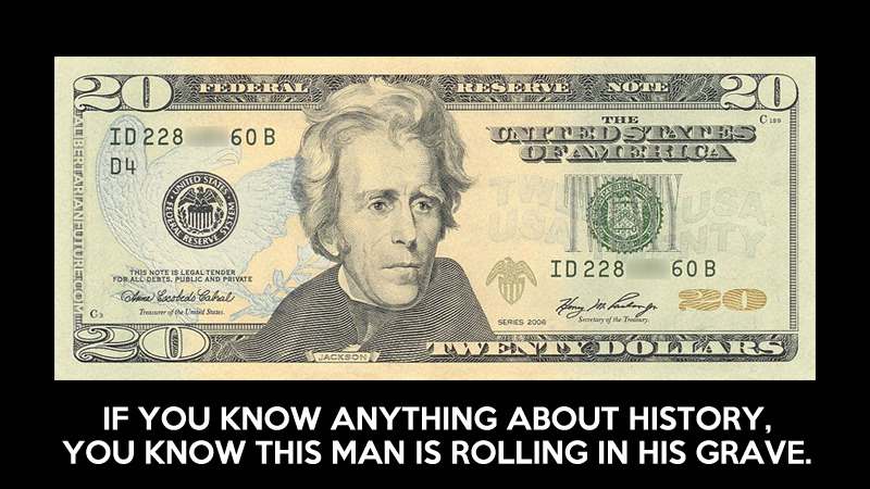 Andrew-Jackson-Wouldnt-Want-To-Be-On-The-20-Bill-Anyway